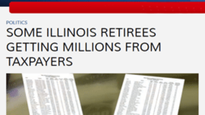 ABC 7   Some Illinois retirees getting millions from taxpayers